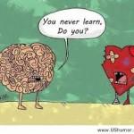 heartbreak you never learn do you