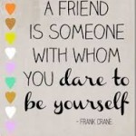 friendship you dare to be yourself
