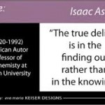 isaac asimov the true delight quote