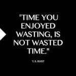 ts eliot time you enjoyed wasting