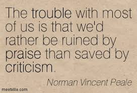 normal vincent peale ruined by praise