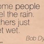 bob dylan some people feel the rain