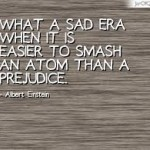 albert einstein atom prejudice