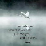 rumi i will whisper secrets in your ear