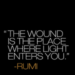 rumi the wound is the place where light enters you