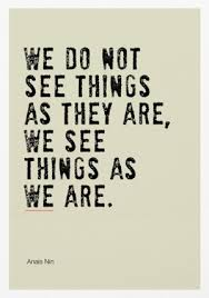 anais nin we do not see things as they are